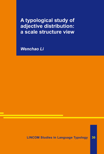 LSLT 30: A typological study of adjective distribution: a scale structure view